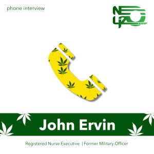 Medical Professional & Military Veteran John Ervin Talks Benefits of Cannabis